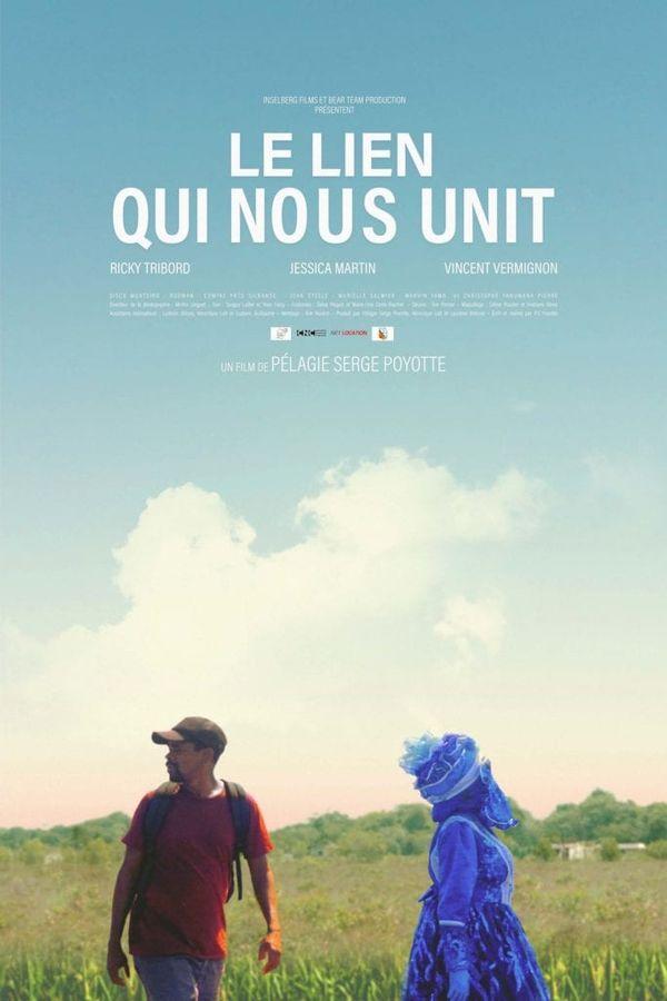 LE LIEN QUI NOUS UNIT » du réalisateur guyanais Serge POYOTTE.