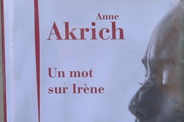 """Anne Akrich a écrit """"Un mot sur Irène"""", son premier roman"""