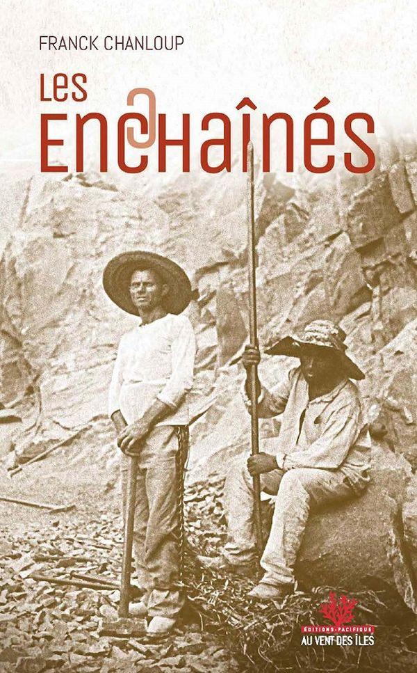 """""""Les enchaînés"""" de Franck Chaloup, paru aux éditions au vent des îles."""