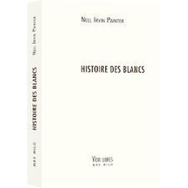 Nell Irvin Painter, L'histoire des Blancs