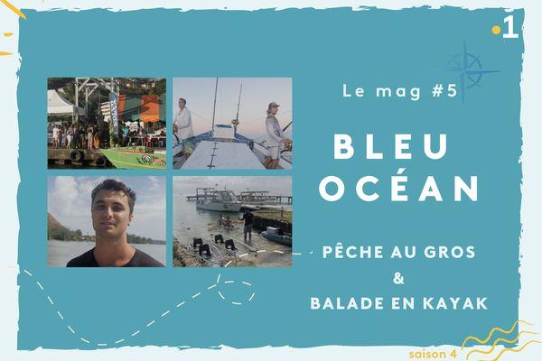 Bleu Océan mag 5 - la pêche au gros et balada en kayak