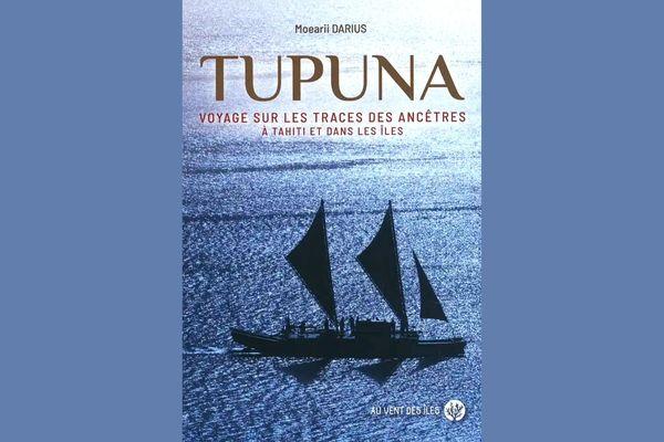 """""""Tupuna, voyage sur les traces des ancêtres à Tahiti et dans les îles"""" : un nouvel ouvrage de Moearii Darius"""