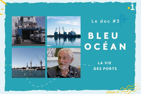Bleu Océan, le doc #3 : la vie des ports