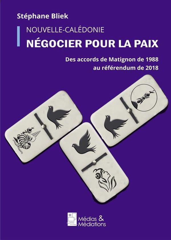 """Livre Stéphane Bliek """"Nouvelle-Calédonie : Négocier pour la paix"""""""