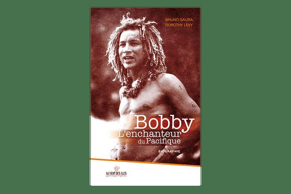Bobby, l'enchanteur du Pacifique de Dorothy Levy et Bruno Saura