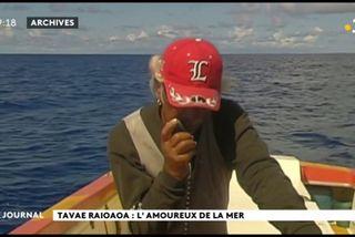 Au cœur du fenua : Tavae Raioaoa, l'homme qui défia la mer