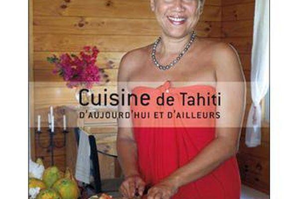 Cuisine de Tahiti. D'aujourd'hui et d'ailleurs de Lisa Mairai Bellais