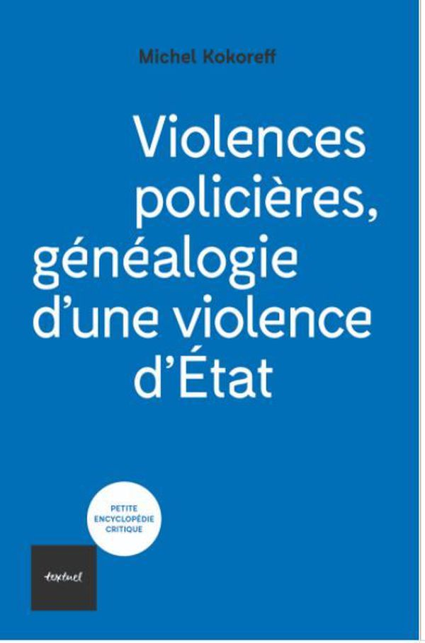 Violencs policière, généaologie d'une violence d'Etat