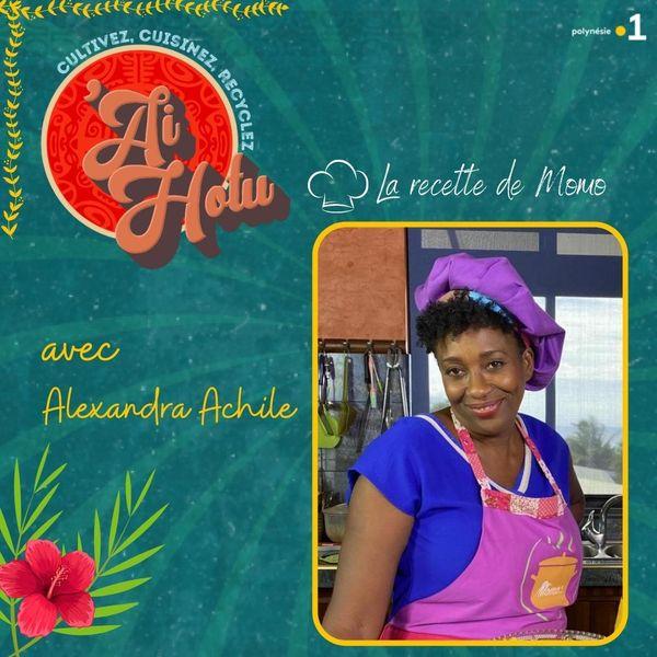 'Ai hotu #18 : Alexandra Achile