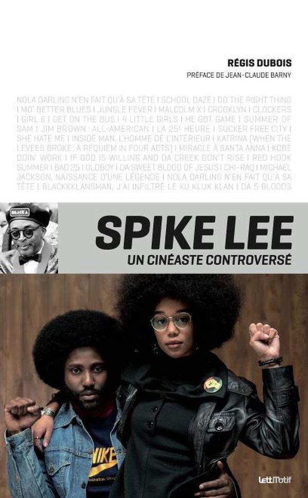 Spike Lee, un cinéaste controversé de Régis Dubois