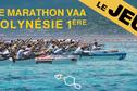 GRAND JEU du 27è Marathon Va'a Polynésie 1ère