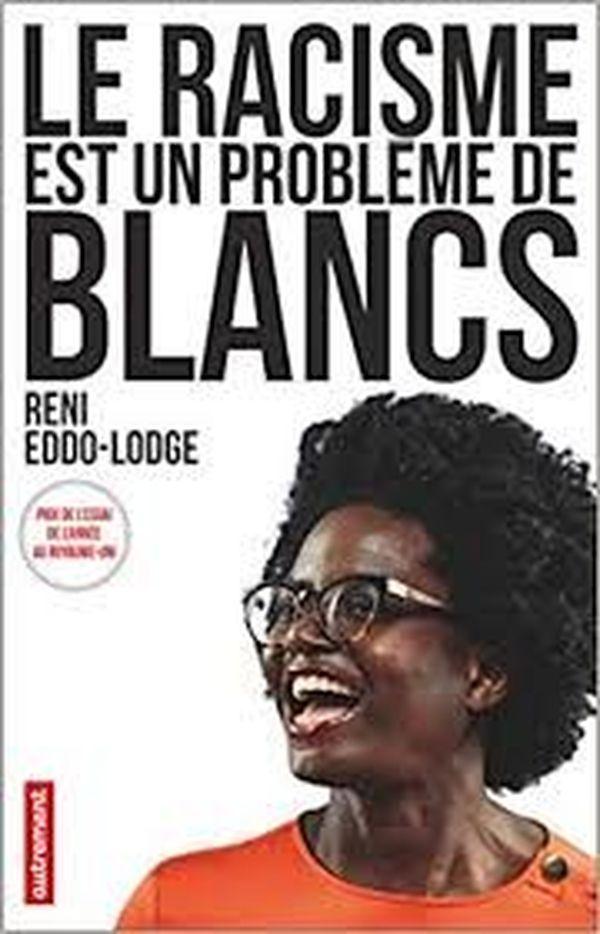 Le racisme est un problème de Blancs de Réni-Lodge