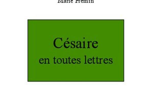 Marie Fremin (coordination) – « Césaire en toutes lettres »