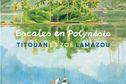 Escales en Polynésie avec Zoé Lamazou
