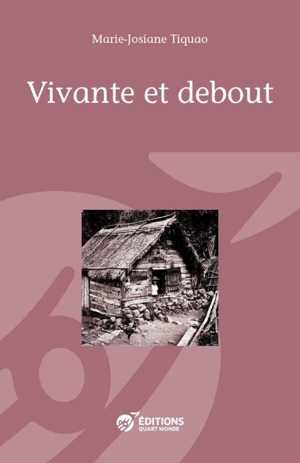 """""""Vivante et debout"""" paru aux éditions Quart-Monde."""