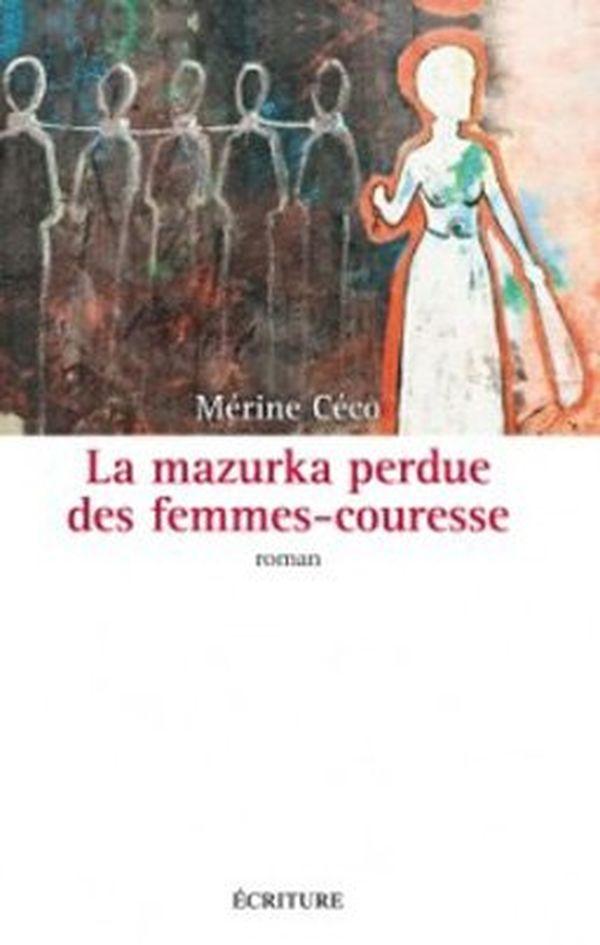 """Mérine Céco – """"La Mazurka perdue des femmes-couresse"""""""