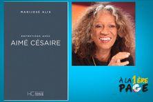 """À la 1ère page reçoit Marijosé Alie pour son essai """"Entretiens avec Aimé Césaire"""""""