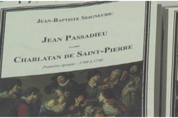 """Jean Passadieu, charlatan de Saint-Pierre"""