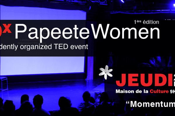 [EVENEMENT] TEDxPapeeteWomen : des vahine pour changer le monde - Jeu 28 mai 2015