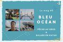 Bleu Océan, le mag #5 : pêche au gros à Vaipoopoo et balade en kayak à Moorea