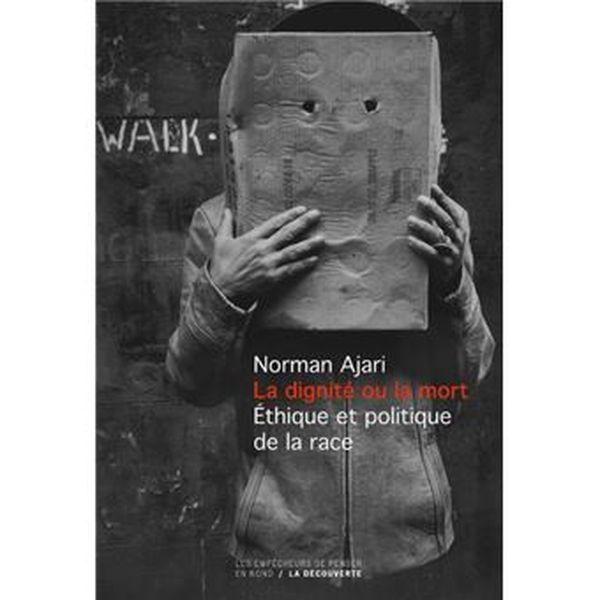 La dignité ou la Mort de Norman Ajari