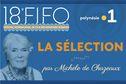 18e FIFO : la sélection par Michèle de Chazeaux