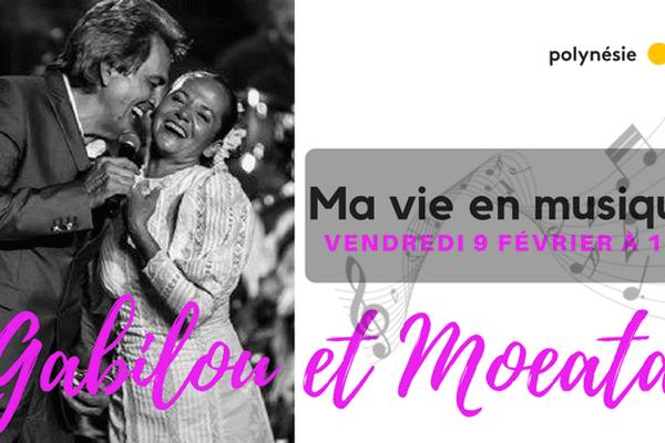 """Gabilou et Moeata invités dans """"Ma vie en musique"""""""