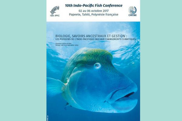 La 10ème Indo-Pacific Fish Conference : comment protéger nos stocks de poissons