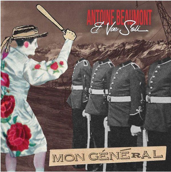 Antoine Beaumont & Væ Soli -Mon Général