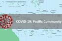 Comment le Covid-19 évolue dans les pays du Pacifique ?