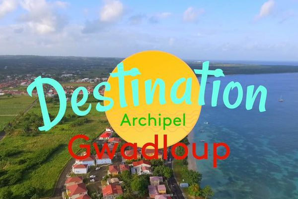 Destination Archipel Gwadloup