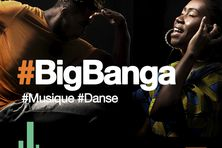 Big Banga : #Musique #Danse