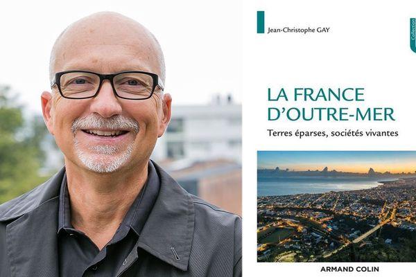 """La France d'Outre-mer"", Jean-Christophe Gay"