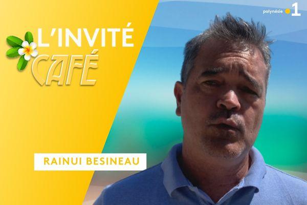 Rainui Besineau : invité café