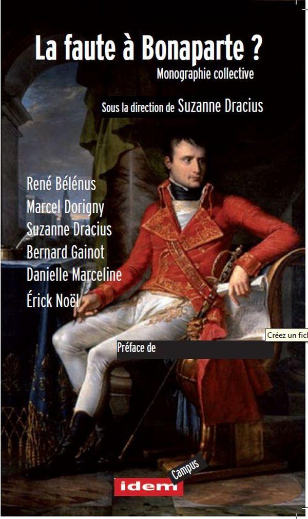 La faute à Bonaparte ? Monographie sous la direction de Suzanne Dracius