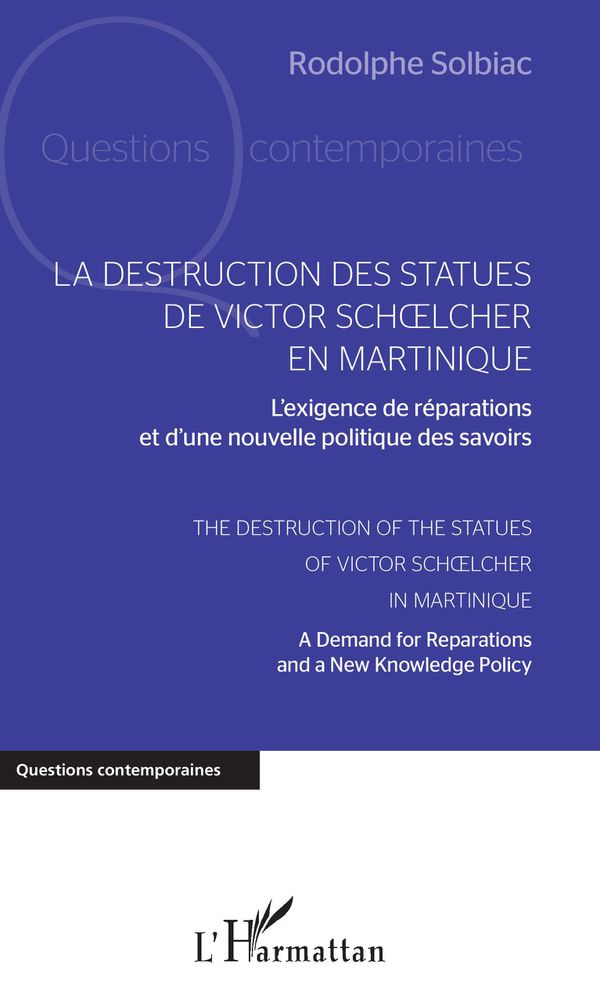 La destruction des statues de Victor Schoelcher en Martinique de Rodolphe Solbiac