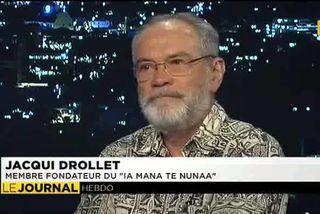"""Jacqui Drollet : """"les idées du Ia mana te nunaa continuent à être appliquées """""""