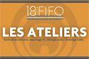 Les ateliers du FIFO