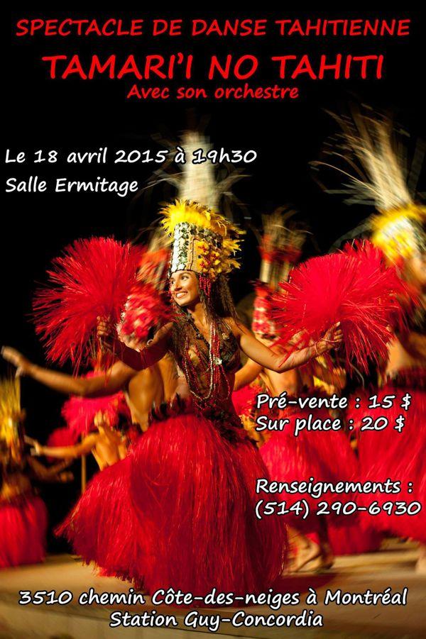 Affiche du spectacle de danse tahitienne des Tamari'i no Tahiti à Montréal - samedi 18 avril 2015