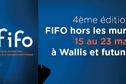 """FIFO """"hors les murs"""" 4ème édition à Wallis"""