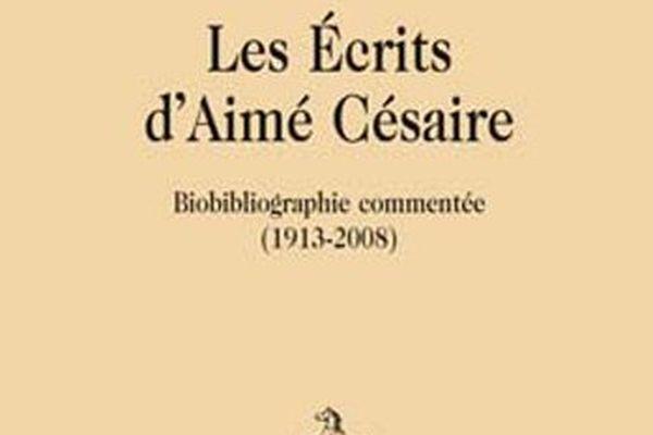 Kora Véron et Thomas A. Hale – « Les Écrits d'Aimé Césaire, Biobibliographie commentée (1913-2008 ) »