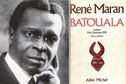 """En mai 1921, le Guyanais René Maran signait le contrat d'édition pour """"Batouala"""", prix Goncourt de la même année"""