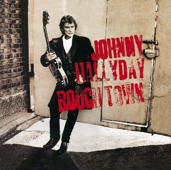 Johnny Hallyday Rough Town
