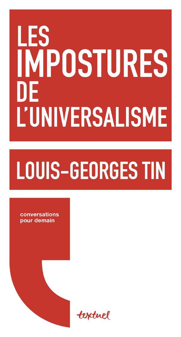 Les impostures de l'universalisme de Louis-Georges Tin