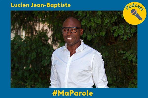 Lucien Jean-Baptiste 2 #MaParole
