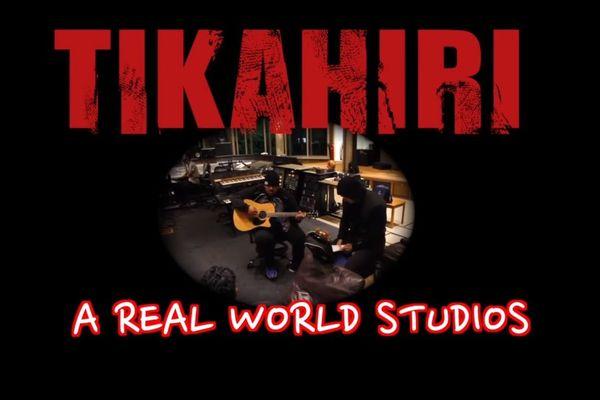 "Tikahiri à ""Real World Studios "" : le film"