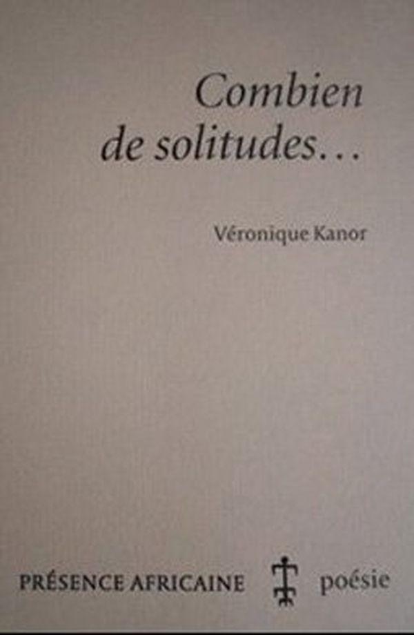Véronique Kanor – « Combien de solitudes… »