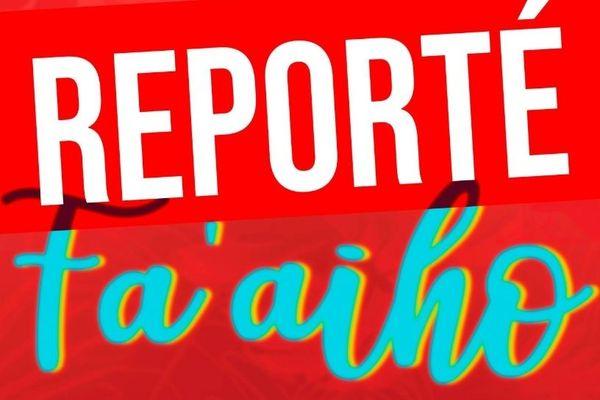 Le festival Fa'aiho reporté