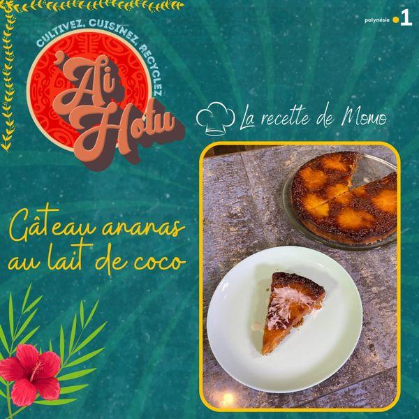 La recette de Momo : gâteau ananas au lait de coco