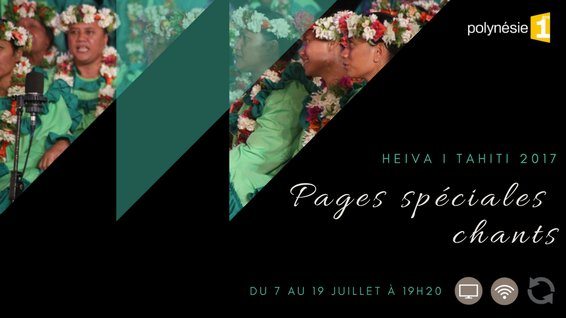Heiva 2017 : Page spéciale chant : Tamarii Papeari
